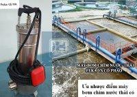 Máy bơm chìm nước thải có phao có ưu và nhược điểm gì?