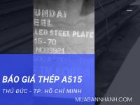 Bảng báo giá thép tấm chịu nhiệt A515 Thủ Đức, TPHCM