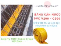Băng cản nước  PVC V200, O200 Thứ thiết yếu trong công trình xây dựng