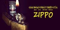 Giai đoạn phát triển của Zippo qua từng thời kỳ