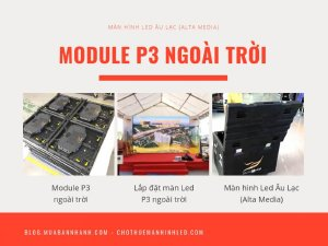 Module P3 ngoài trời - module led full color P3 outdoor