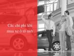 Các chi phí khi mua xe ô tô mới