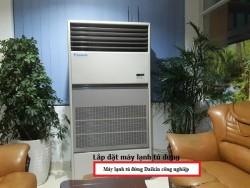Địa chỉ tin cậy lắp đặt máy lạnh tủ đứng Daikin công nghiệp 8 ngựa