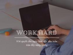 8 bí quyết cho ngày làm việc đầu tuần tràn đầy năng lượng