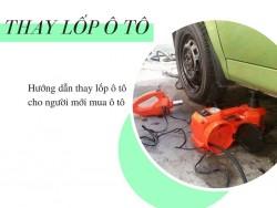 Hướng dẫn thay lốp ô tô cho người mới mua ô tô