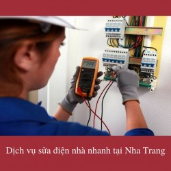 Dịch vụ sửa điện nhà nhanh tại Nha Trang, 76824, Nguyễn Thanh Sang, , 28/12/2017 11:35:39