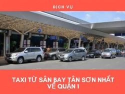 Taxi từ sân bay Tân Sơn Nhất về quận 1