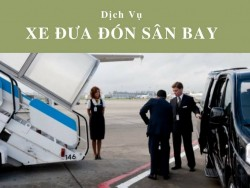 Dịch vụ xe đưa đón sân bay