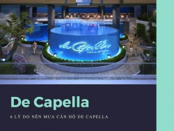 6 lý do nên mua căn hộ De Capella