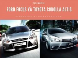 So sánh Ford Focus và Toyota Corolla Altis