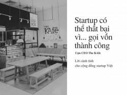 Startup có thể thất bại vì... gọi vốn thành công