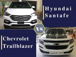 So sánh giá dòng xe SUV 7 chỗ Chevrolet Trailblazer và Hyundai Santafe
