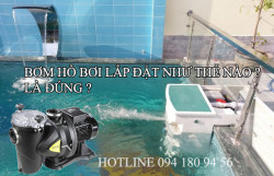 Máy bơm lọc nước bể bơi cần chuẩn bị những gì khi bắt đầu sử dụng?