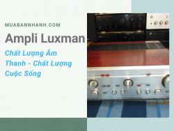 Amply Luxman – Chất lượng âm thanh, chất lượng cuộc sống
