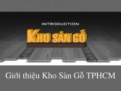 Giới thiệu Kho Sàn Gỗ TPHCM