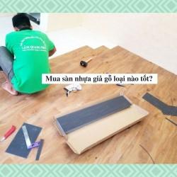 Mua sàn nhựa giả gỗ loại nào tốt?