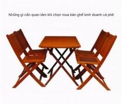 Những gì cần quan tâm khi chọn mua bàn ghế kinh doanh cà phê