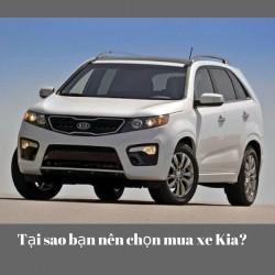 Tại sao bạn nên chọn mua xe Kia?