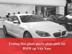 Trường Hải giành quyền phân phối ôtô BMW tại Việt Nam