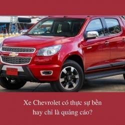 Xe Chevrolet có thực sự bền hay chỉ là quảng cáo?