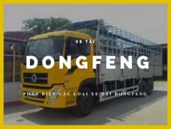 Sự khác nhau giữa các loại xe tải DongFeng, phân biệt xe Dongfeng