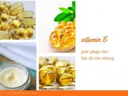 Vitamin E giải pháp cho làn da tàn nhang