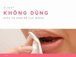 Có nên dùng giấy vệ sinh lau miệng?
