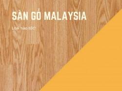 Sàn gỗ Malaysia loại nào tốt?