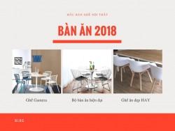 Mẫu bàn ăn đẹp hiện đại cho năm mới 2018