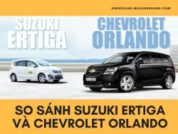 So sánh Suzuki Ertiga và Chevrolet Orlando
