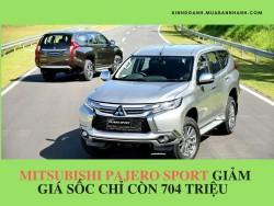 Mitsubishi Pajero Sport giảm giá sốc chỉ còn 704 triệu cạnh tranh với Fortuner