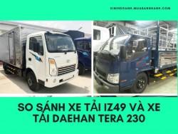 So sánh xe tải IZ49 và xe tải Daehan Tera 230