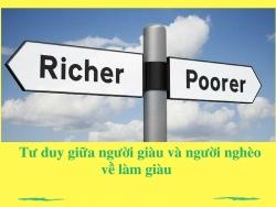 Sự khác biệt tư duy giữa người giàu và người nghèo về làm giàu như thế nào?