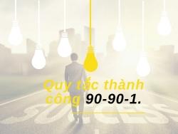 Quy tắc 90-90-1: Thử làm theo cách này xem, bạn sẽ đạt được mọi mục tiêu dù là điên rồ nhất