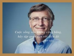 Thích nghi với cuộc sống, lời khuyên đầu tiên của Bill Gates cho thế hệ trẻ