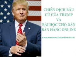 Chiến dịch bầu cử của Trump và bài học cho dân bán hàng online