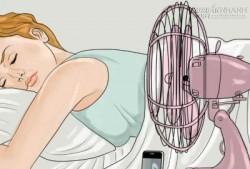 9 mẹo hay sẽ giúp ngủ thật ngon dù trong những ngày trời rất nóng oi bức