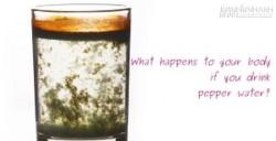 Tác dụng không ngờ khi uống nước hạt tiêu hàng ngày?