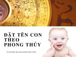Dành cho bố mẹ khi muốn đặt tên con theo phong thủy