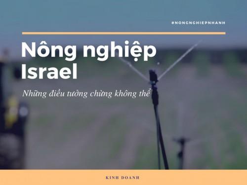 Làm nông nghiệp công nghệ cao kiểu Israel, những điều tưởng chừng không thể, 77813, Ginegar, Blog MuaBanNhanh, 28/12/2017 12:10:07