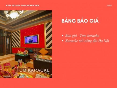 Báo giá - Tom karaoke - Karaoke nổi tiếng đất Hà Nội, 77808, Giang Trà, Blog MuaBanNhanh, 28/12/2017 12:09:53