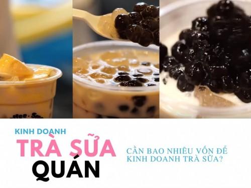 Cần bao nhiêu vốn để kinh doanh trà sữa?, 77694, Lâm Lợi Mua Bán Nhanh, Blog MuaBanNhanh, 28/12/2017 12:05:35