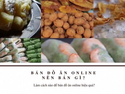 Bán đồ ăn online nên bán gì và làm cách nào để bán đồ ăn online hiệu quả?, 77704, Thanh Phương, Blog MuaBanNhanh, 28/12/2017 12:05:59