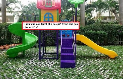 Chọn mua cầu trượt cho bé chơi trong nhà sao cho an toàn?, 82245, Nguyễn Văn Hòa, Blog MuaBanNhanh, 18/06/2018 14:25:37