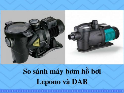 So sánh máy bơm hồ bơi DAB và Lepono, 81829, Công Ty Tnhh Hoàng Linh, Blog MuaBanNhanh, 04/06/2018 12:16:01