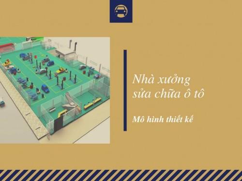 Mô hình thiết kế nhà xưởng sửa chữa ô tô, 77825, Ngô Toàn, Blog MuaBanNhanh, 28/12/2017 12:10:35