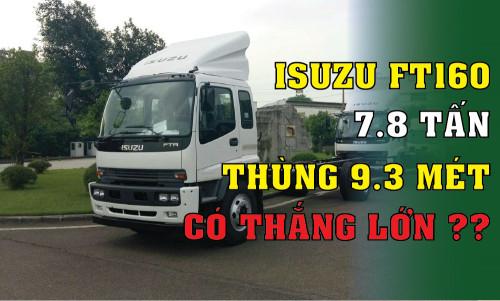 Đánh giá xe tải Isuzu VM FT160L 7.8 tấn thùng dài 9.3 mét, 84591, Công Ty Bán Xe Tải Uy Tín Sài Gòn, Blog MuaBanNhanh, 21/08/2018 09:28:48