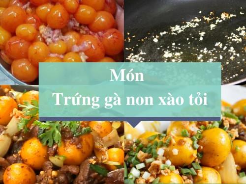 Cách làm món trứng gà non xào tỏi, 86463, Nguyễn Ngọc Diệp, Blog MuaBanNhanh, 30/03/2020 10:40:35