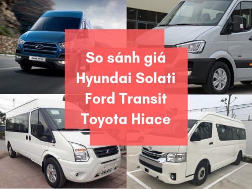 So sánh giá các dòng xe 16 chỗ đời mới Hyundai Solati, Ford Transit, Toyota Hiace, 85328, Ô Tô Miền Nam, Blog MuaBanNhanh, 26/10/2018 17:05:45