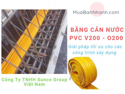 Băng cản nước  PVC V200, O200 Thứ thiết yếu trong công trình xây dựng, 93224, Mr Thức Công Ty Sunco Group Việt Nam, Blog MuaBanNhanh, 05/10/2019 11:43:49